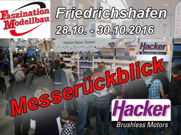Messerückblick Faszination Modellbau Friedrichshafen 2016